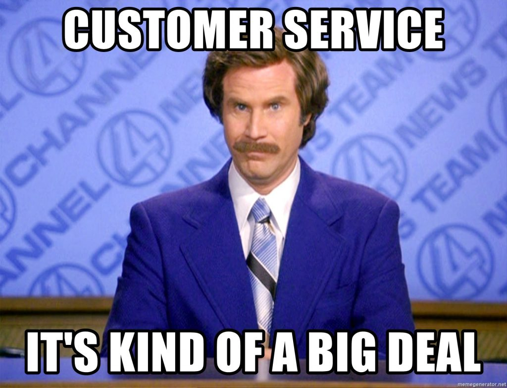 Local business - customer service is kind of a big deal